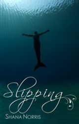 Slipping - Book 1.5 in the Swans Landing series by ShanaNorris