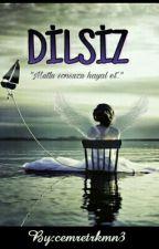 """DİLSİZ  """" Tamamlandı!"""" by cemretrkmn3"""