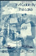 In A Cabin By The Lake--- (Zerrie Fanfiction) by 1D_ROX_UR_SOX