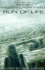 Więzień Labiryntu - Run of Life [ZAWIESZONE] by SoLove15