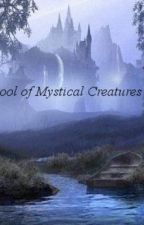 School of Mystical Creatures by XxThePsychoRippersxX