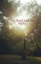 The Nerd and the Alpha by Lovelytrose218