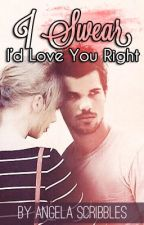 I Swear I'd Love You Right (A Taylor Squared Fanfiction) by AngelaScribbles