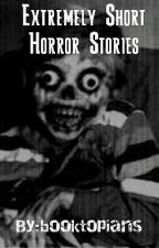 Extremely Short Horror Stories by booktopians