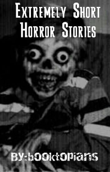 Extremely Short Horror Stories