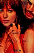 Fifty Shades A Twist In The Tale by AkYaYulip