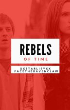 Rebels of Time {Doctor Who} by facetheravenclaw
