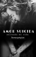 Amor Suicida   H.S   by YerannyStyles