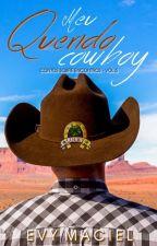 MEU QUERIDO COWBOY (completo) by EvyMaciel