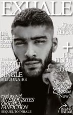 Exhale (Sequel to Inhale) (A Zayn Malik Fanfiction) by exquisites