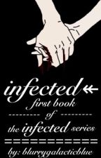 INFECTED (#Wattys2016) by errorblue
