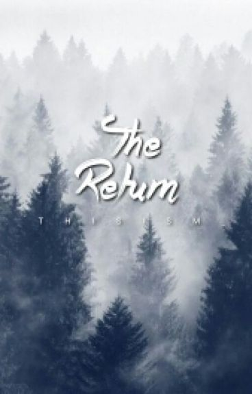 The Return(Book #2) [ON HOLD]