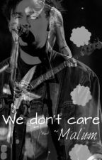 We Don't Care ~Malum by XxDarrkAngel