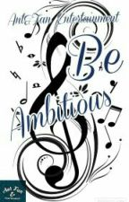 Be Ambitious by AntandFan_Ent