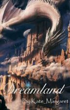 Dreamland by Kate_Margaret