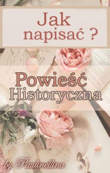 Jak napisać? - Powieść historyczna