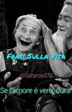 Frasi Sulla Vita by Sararos972