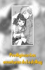 Prodigiosa: Las aventuras de Lady Bug y Chat Noir. by KuriharaYuki10