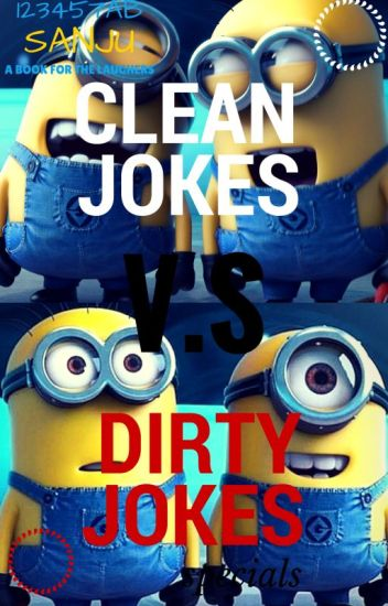 Clean jokes V.S Dirty Jokes