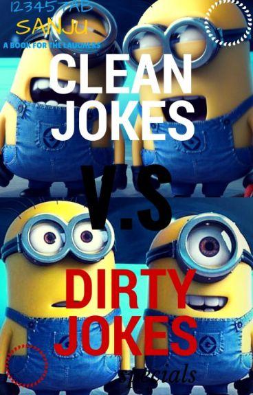 Clean jokes V.S Dirty Jokes