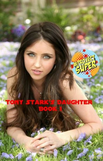 Tony Stark's Daughter (Book 1)