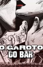 O GAROTO DO BAR (completo) by EvyMaciel
