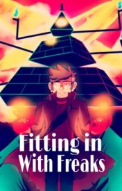 Fitting in With Freaks (A Gravity Falls One of Us One-Shot) by Hannahbanana2604