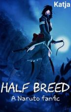 Half Breed [DISCONTINUED] by lilith_cutie