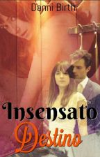 Insensato Destino  by danibirth