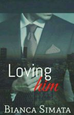 Loving Him by snowralle