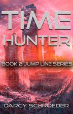 Time Hunter (Book 2 - Jump Line series) by Dasch409