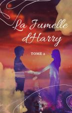 《PAUSE 》La Jumelle D'Harry || Tome 2  by Ctara38