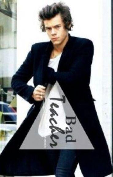 Bad Teacher (Harry Styles) ✔