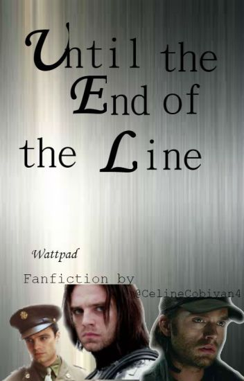 Until the end of the line