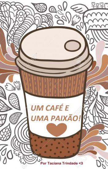 Um café e uma paixão