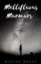 Mellifluous Murmurs by MarinaMaher