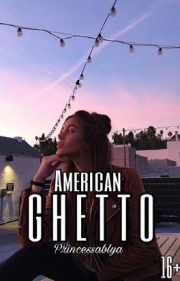 American Ghetto [16+]  (part 1)