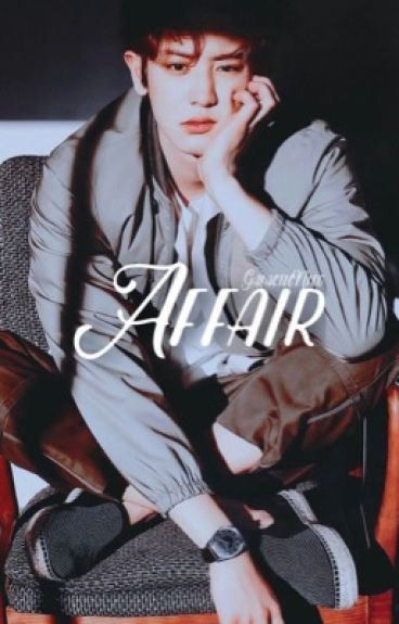 AFFAIR 》 Chanyeol