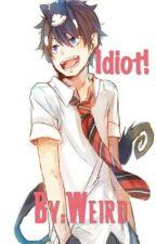 Idiot! | (Rin x Reader) by WeirdGamerHD