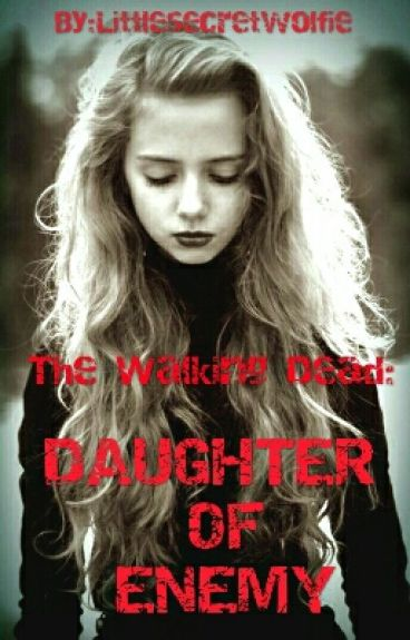 The Walking Dead - Daughter Of Enemy