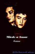 Miedo a Amar (KaiSoo) by BellasooKaisoo