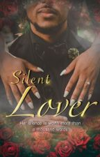 Silent lover  (On Hold)  by CaribbeanMinx