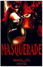 Masquerade (formarly Chosen One) by Maiara_Fate_Shriver