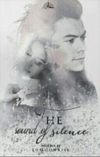 The Sound Of Silence//HarryStyles #Wattys2016 by LuMoonrise