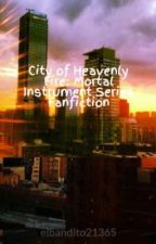 City of Heavenly Fire: Mortal Instrument Series Fanfiction by elbandito21365