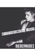 BitterSweet Love (A Justin Bieber Fan Fiction) by BieberNudes