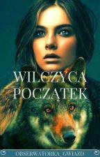 Wilczyca Początek✔ by Obserwatorka_gwiazd