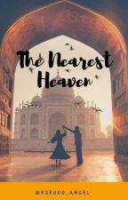 The Nearest Heaven #Wattys2017 by pseudo_angel