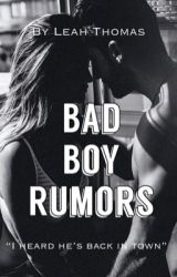 Bad Boy Rumors | √ by DidTheyFallInLove