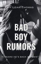 Bad Boy Rumors | √ by DidTheyFallInLove